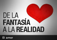 Del amor de fantasía al amor real