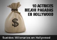 10 Actrices mejor pagadas de Hollywood (+Ingografía)