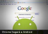 Google Chrome llegará a Android