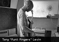 Tony «Funk Fingers» Levin (+Video)