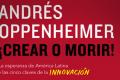 El libro de la semana: ¡Crear o Morir! de Andrés Oppenheimer
