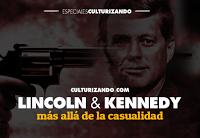 Lincoln y Kennedy, más allá de la casualidad - culturizando.com | Alimenta tu Mente