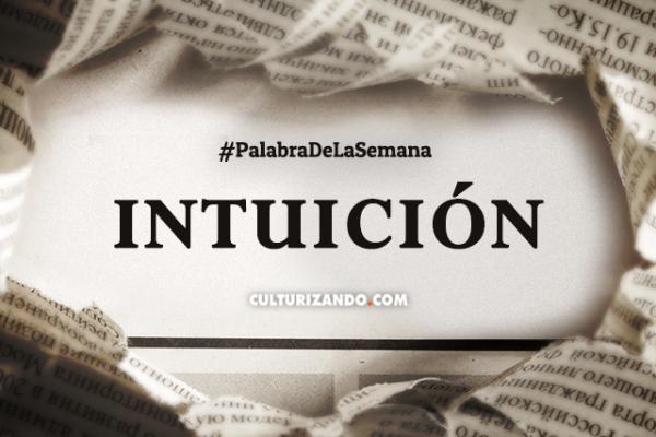 Palabra de la semana: «Intuición» (+Frases)