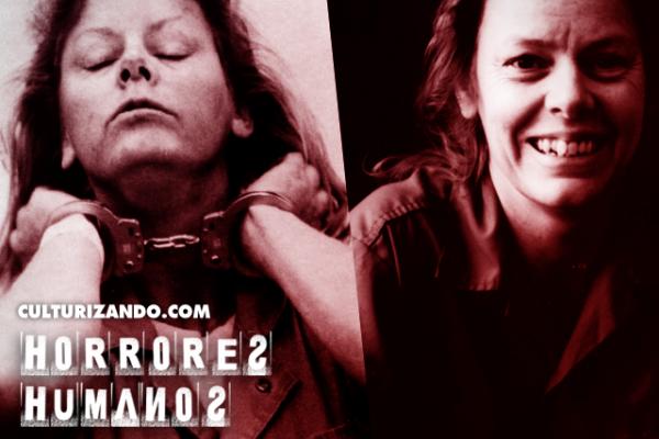 Horrores Humanos: Aileen Carol Wuornos, la asesina de hombres