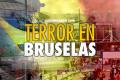 Última Hora: Ataque terrorista en Bruselas