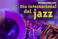 ¿Por qué se celebra el Día Internacional del Jazz?