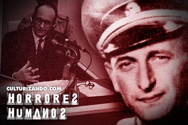 Horrores Humanos: La historia del genocida Otto Adolf Eichmann