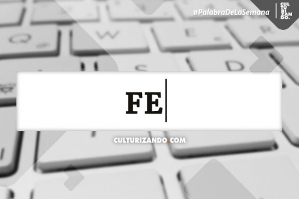 Palabra de la Semana: «Fe» (+Frases)