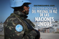 Hoy es el Día Internacional del Personal de Paz de la ONU