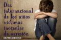 Hoy es el Día Internacional de los niños víctimas inocentes de la agresión