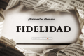 Palabra de la Semana: «Fidelidad» (+Frases)