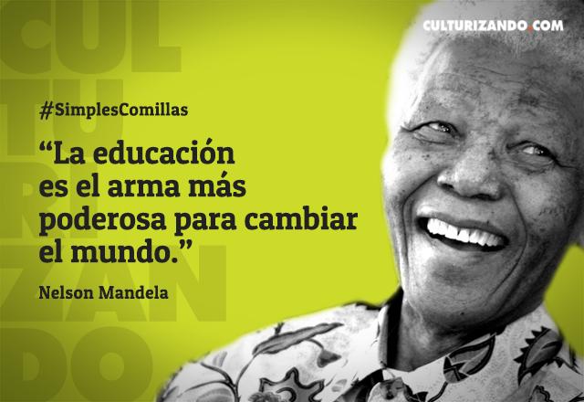 Frase Nelson Mandela La Educacion Es El Arma Mas Poderosa