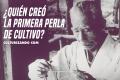 ¿Quién creó la primera perla de cultivo?