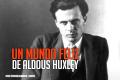 5 momentos en los que Aldous Huxley influenció la cultura pop