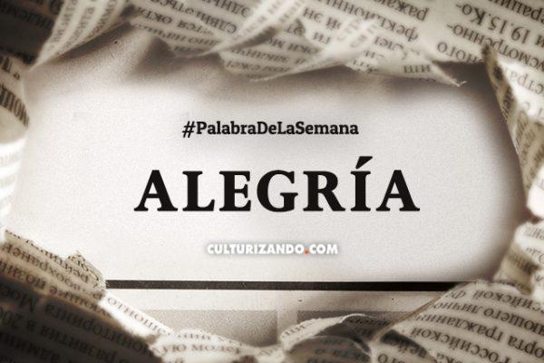 Palabra de la Semana: «Alegría» (+Frases)