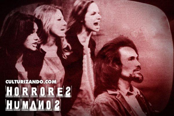 Horrores Humanos: La familia Manson (Parte II)