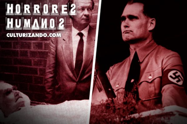 Horrores Humanos: La historia de Rudolf Hess, el último líder nazi