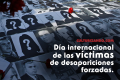 A propósito del Día Internacional de las Víctimas de Desapariciones Forzadas