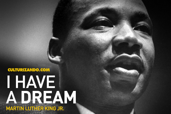 Discurso I Have A Dream Martin Luther King Jr Culturizando