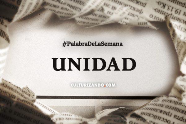 Palabra de la semana: «Unidad» (+Frases)