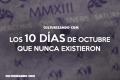 Los 10 días de octubre que nunca existieron