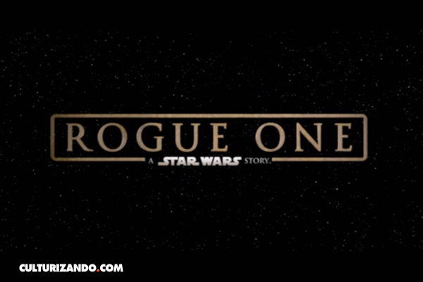 Nuevo tráiler de Rogue One: A Star Wars Story (+Video)