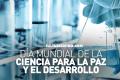 Un día para la ciencia en pro de la paz y el desarrollo