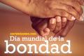 ¡Hoy es el Día Mundial de la Bondad!