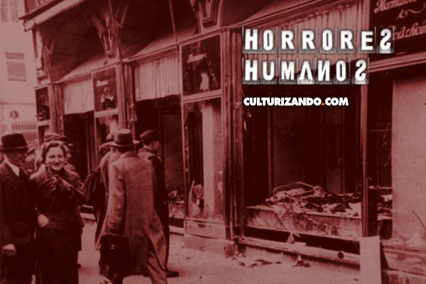 Horrores Humanos: La noche de los cristales rotos