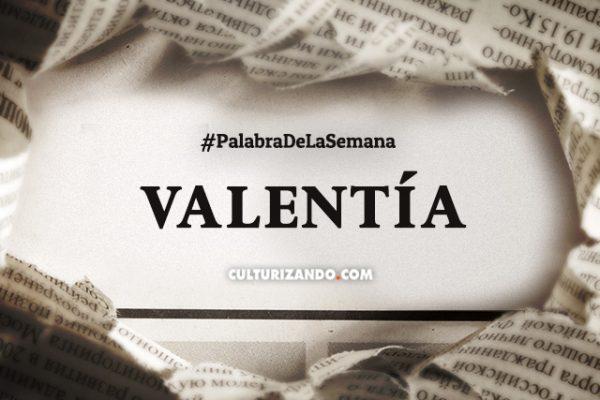 Palabra de la semana: «Valentía» (+ Frases)