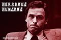 Horrores Humanos: Ted Bundy, un Psicópata Americano (Parte II)