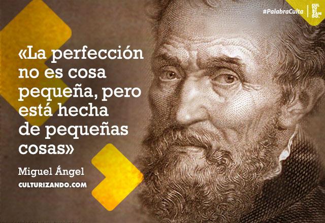 frases de Miguel Ángel