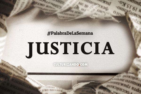 Palabra de la Semana: «Justicia» (+Frases)