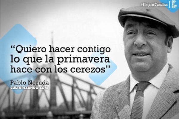 Eterno Pablo Neruda (+Frases)