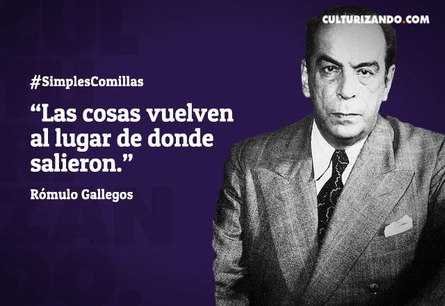 20170802 06 Frases Rómulo Gallegos Culturizandocom