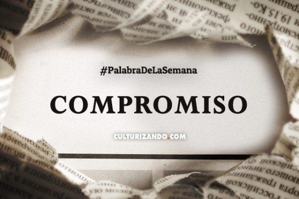 Palabra de la semana: «Compromiso» (+Frases)