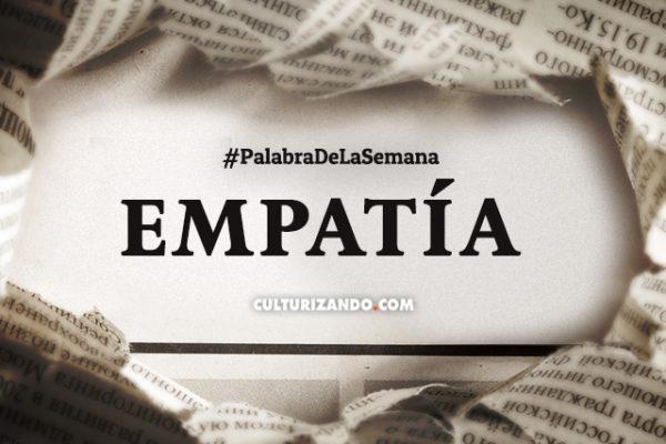 Palabra de la semana: «Empatía» (+Frases)