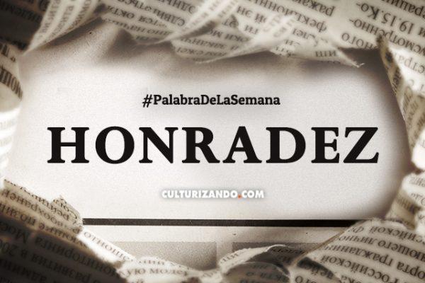 Palabra de la semana: «Honradez» (+Frases)