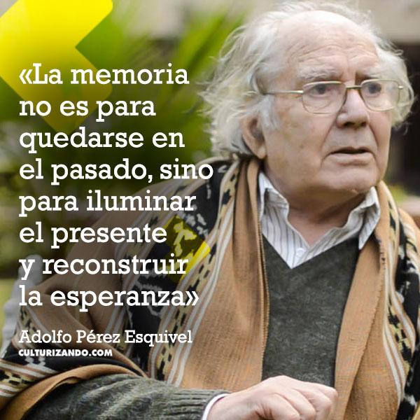 Adolfo Pérez Esquivel Culturizandocom Alimenta Tu Mente