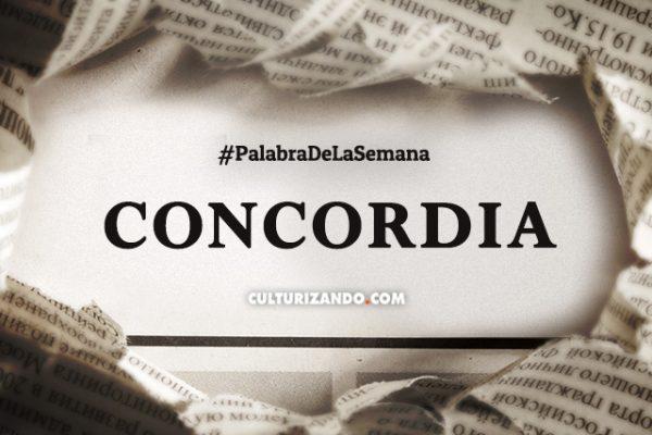 Palabra de la semana: «Concordia» (+Frases)