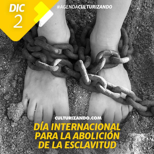 Día Internacional para la Abolición de la Esclavitud