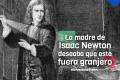 Isaac Newton pudo haber sido granjero (+ Datos Curiosos)