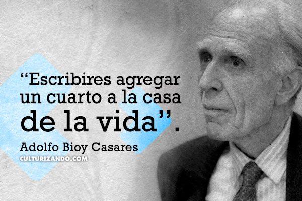 10 grandes frases de Adolfo Bioy Casares