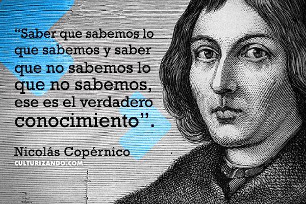 Grandes Científicos Nicolás Copérnico Frases