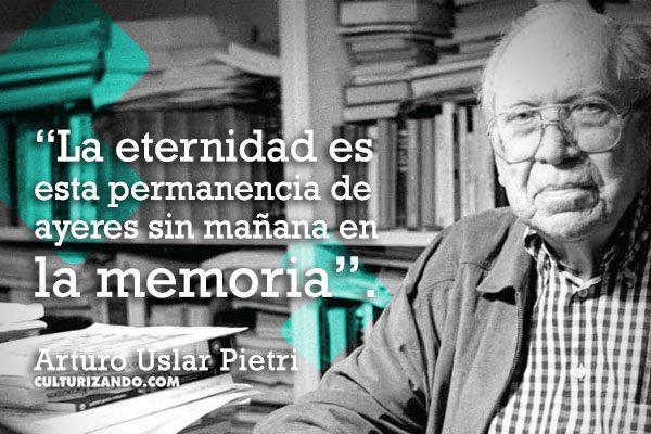 Frases Arturo Uslar Pietri