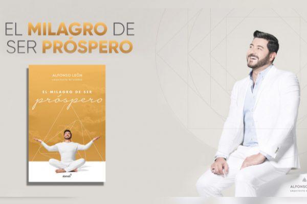 'El milagro de ser próspero' el nuevo libro de Alfonso León