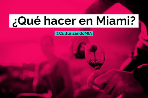 Qué hacer en Miami del 24 de febrero al 1 de marzo de 2020