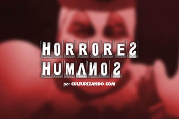 Horrores Humanos: John Wayne Gacy, el 'payaso asesino' (Parte II)