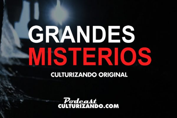 Podcast: Grandes Misterios
