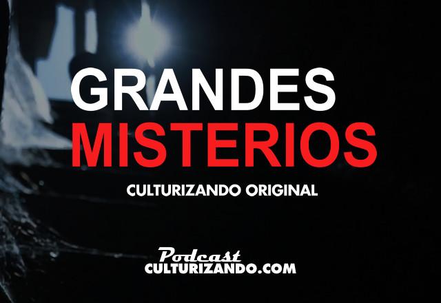 grandes misterios podcast culturizando